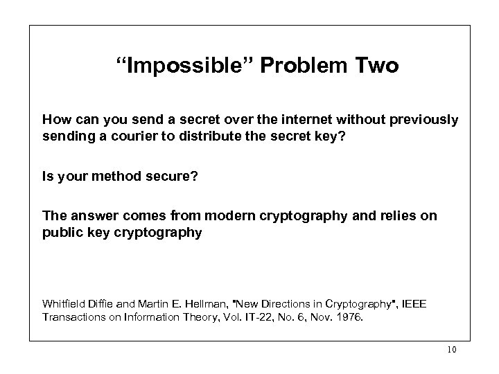 """Impossible"" Problem Two How can you send a secret over the internet without previously"