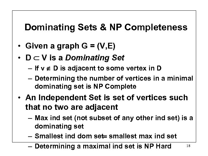 Dominating Sets & NP Completeness • Given a graph G = (V, E) •