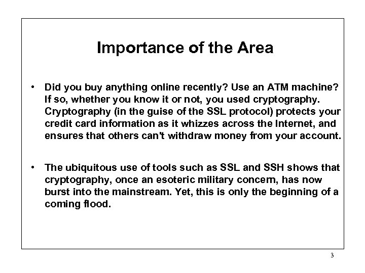 Importance of the Area • Did you buy anything online recently? Use an ATM
