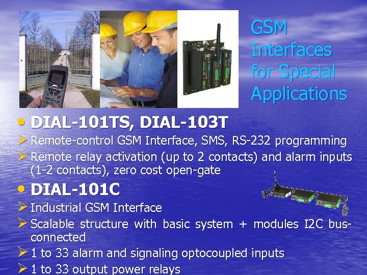 GSM Interfaces for Special Applications • DIAL-101 TS, DIAL-103 T Ø Remote-control GSM Interface,