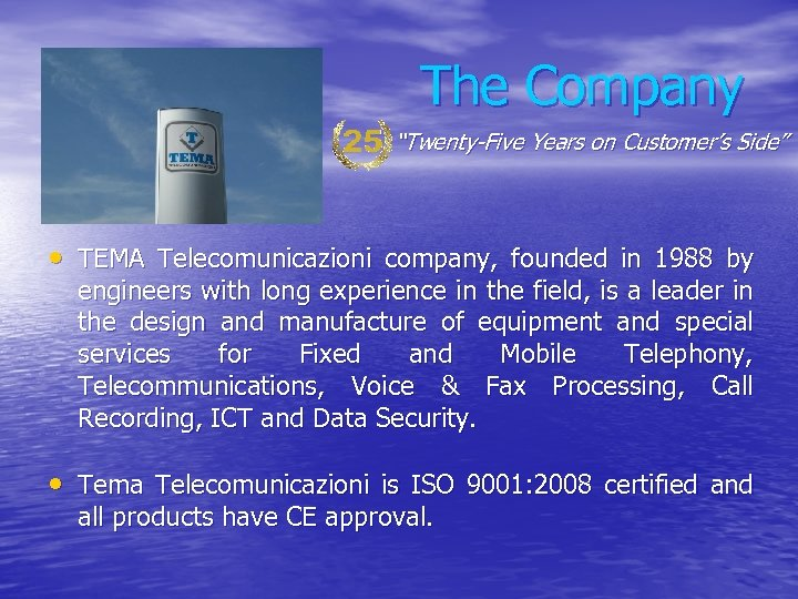 "The Company ""Twenty-Five Years on Customer's Side"" • TEMA Telecomunicazioni company, founded in 1988"