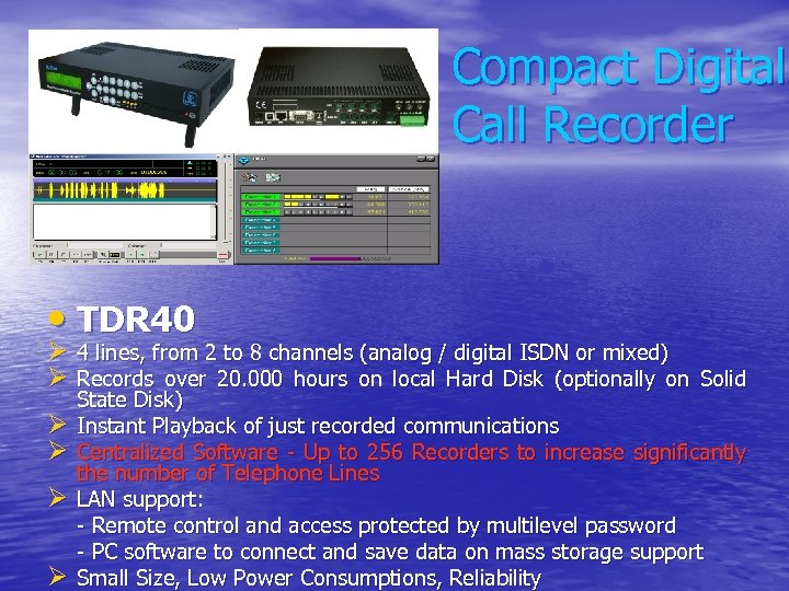 Compact Digital Call Recorder • TDR 40 Ø 4 lines, from 2 to 8