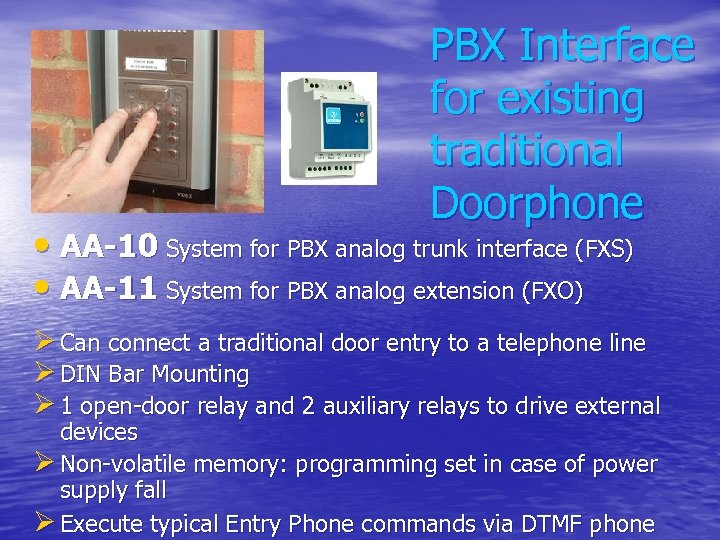 PBX Interface for existing traditional Doorphone • AA-10 System for PBX analog trunk interface