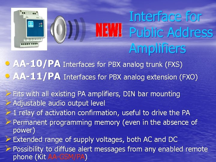 Interface for Public Address Amplifiers • AA-10/PA Interfaces for PBX analog trunk (FXS) •