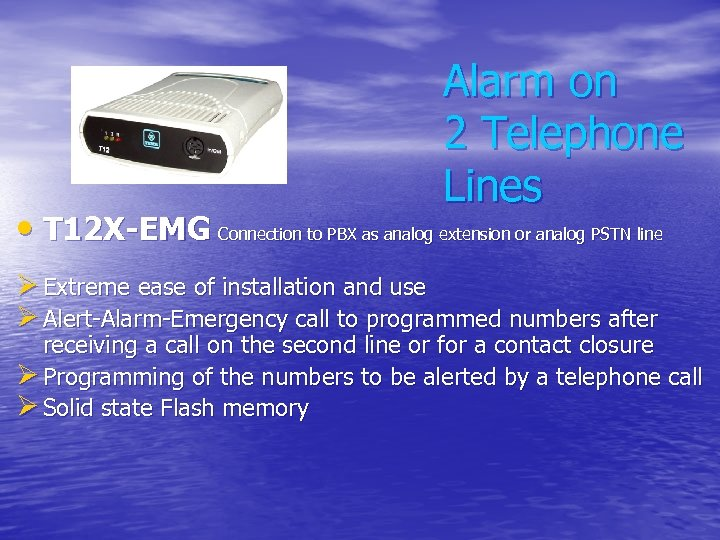 Alarm on 2 Telephone Lines • T 12 X-EMG Connection to PBX as analog
