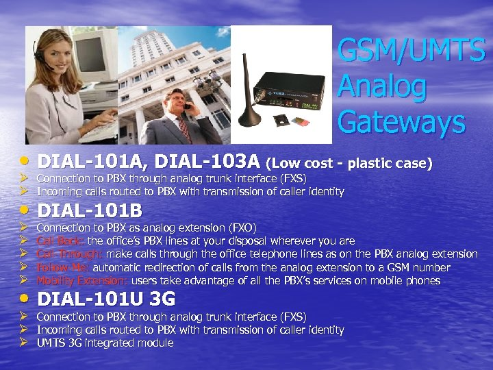 GSM/UMTS Analog Gateways • DIAL-101 A, DIAL-103 A (Low cost - plastic case) Ø
