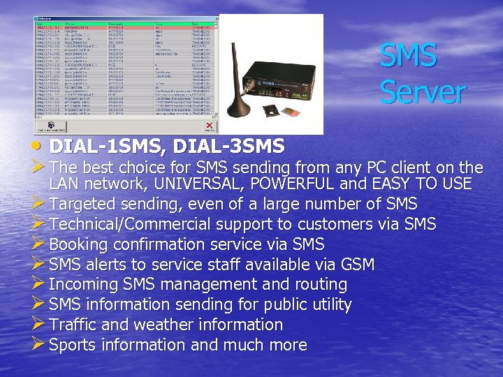 SMS Server • DIAL-1 SMS, DIAL-3 SMS Ø The best choice for SMS sending