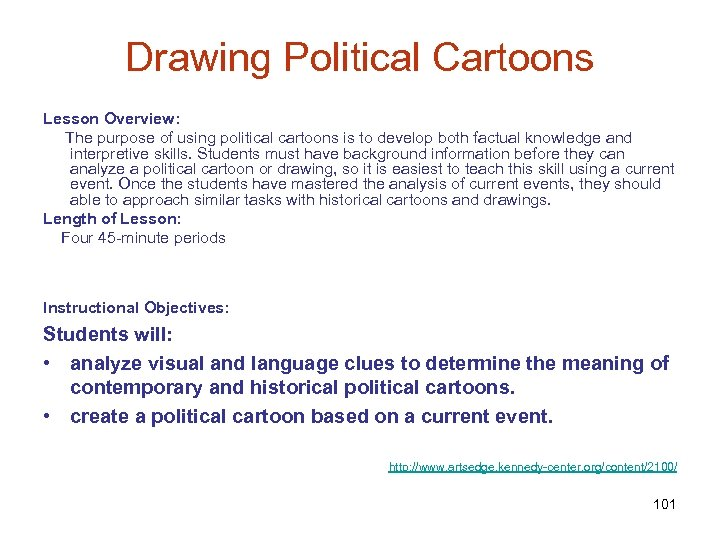 Drawing Political Cartoons Lesson Overview: The purpose of using political cartoons is to develop