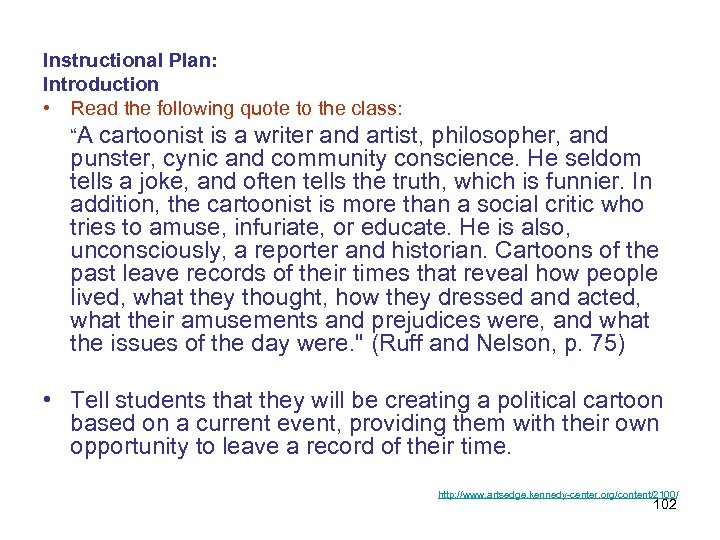 """Instructional Plan: Introduction • Read the following quote to the class: """"A cartoonist is"""