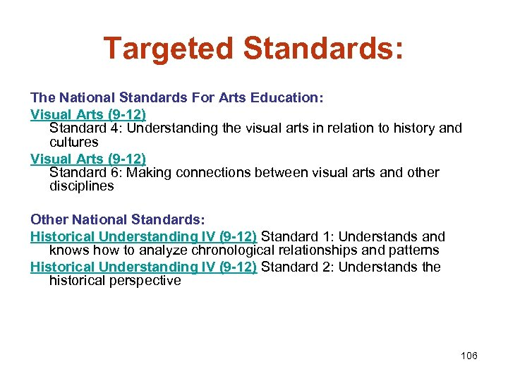 Targeted Standards: The National Standards For Arts Education: Visual Arts (9 -12) Standard 4: