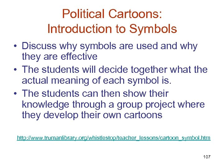 Political Cartoons: Introduction to Symbols • Discuss why symbols are used and why they