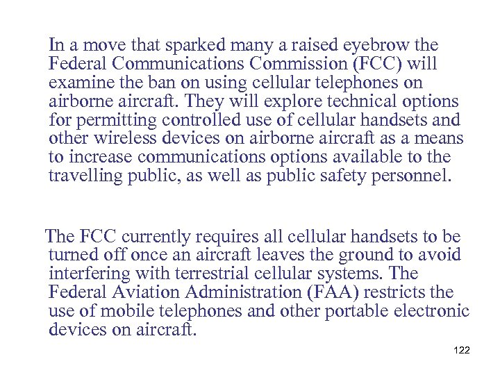 In a move that sparked many a raised eyebrow the Federal Communications Commission