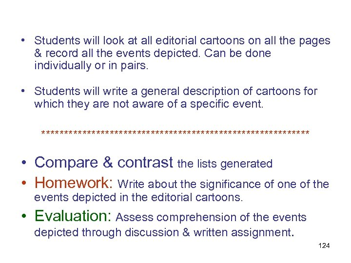 • Students will look at all editorial cartoons on all the pages &