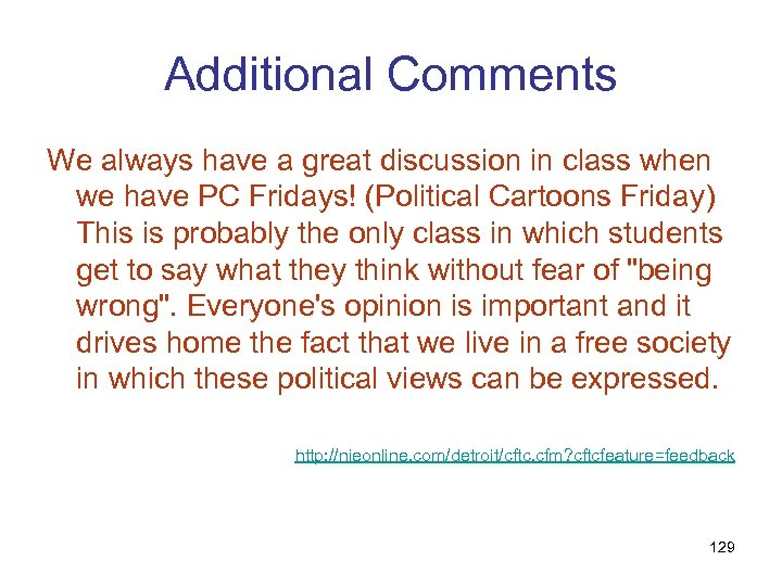 Additional Comments We always have a great discussion in class when we have PC