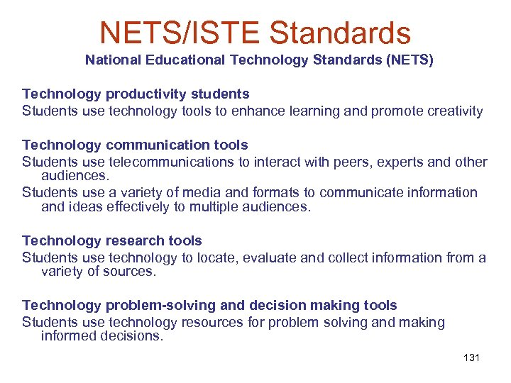 NETS/ISTE Standards National Educational Technology Standards (NETS) Technology productivity students Students use technology tools