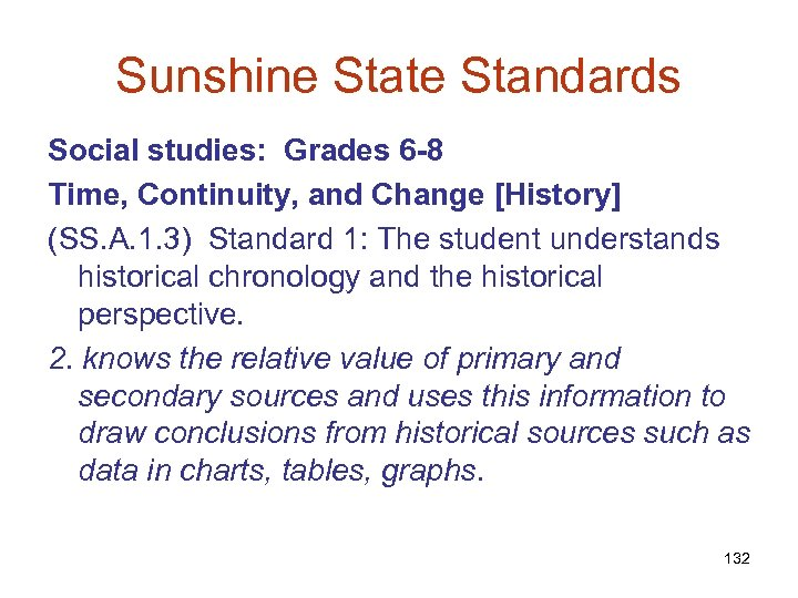 Sunshine State Standards Social studies: Grades 6 -8 Time, Continuity, and Change [History] (SS.