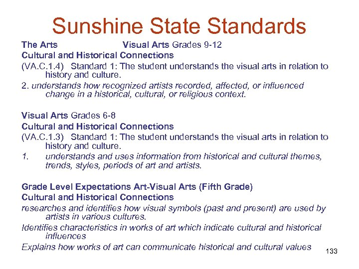 Sunshine State Standards The Arts Visual Arts Grades 9 -12 Cultural and Historical Connections