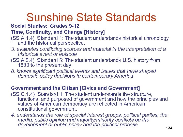 Sunshine State Standards Social Studies: Grades 9 -12 Time, Continuity, and Change [History] (SS.