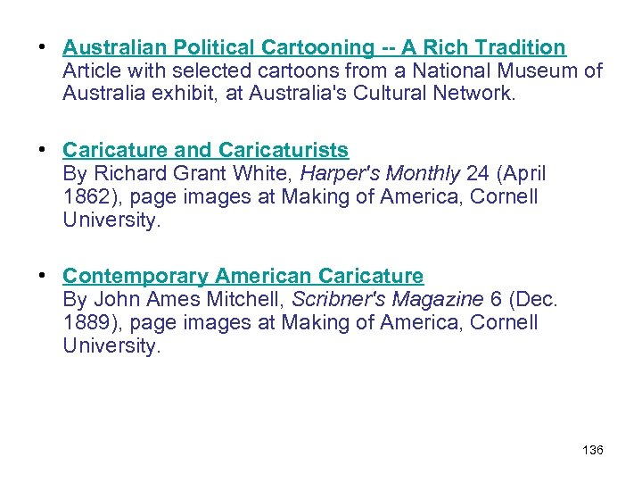 • Australian Political Cartooning -- A Rich Tradition Article with selected cartoons from