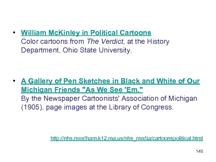 • William Mc. Kinley in Political Cartoons Color cartoons from The Verdict, at