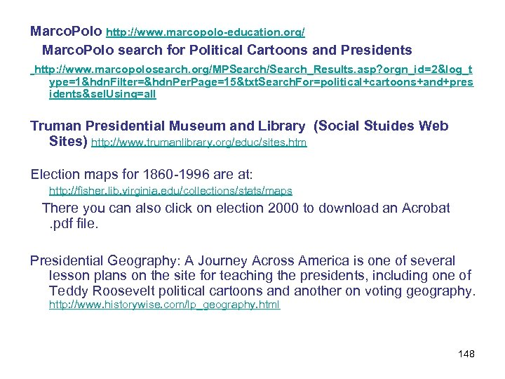 Marco. Polo http: //www. marcopolo-education. org/ Marco. Polo search for Political Cartoons and Presidents