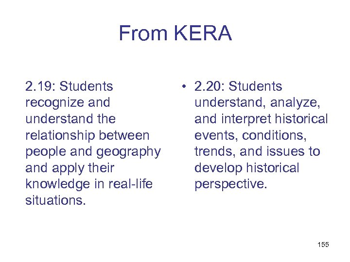 From KERA 2. 19: Students recognize and understand the relationship between people and geography