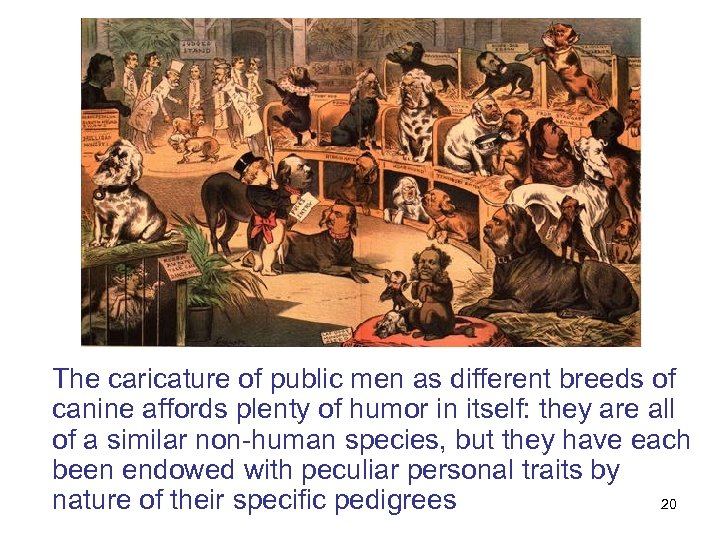 The caricature of public men as different breeds of canine affords plenty of