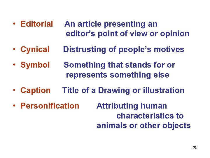 • Editorial An article presenting an editor's point of view or opinion •