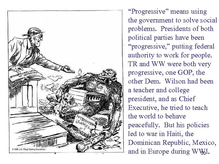 """""""Progressive"""" means using the government to solve social problems. Presidents of both political parties"""