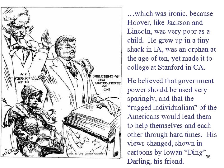 …which was ironic, because Hoover, like Jackson and Lincoln, was very poor as