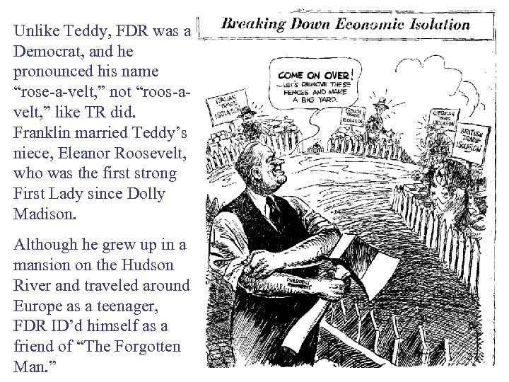 """Unlike Teddy, FDR was a Democrat, and he pronounced his name """"rose-a-velt, """" not"""