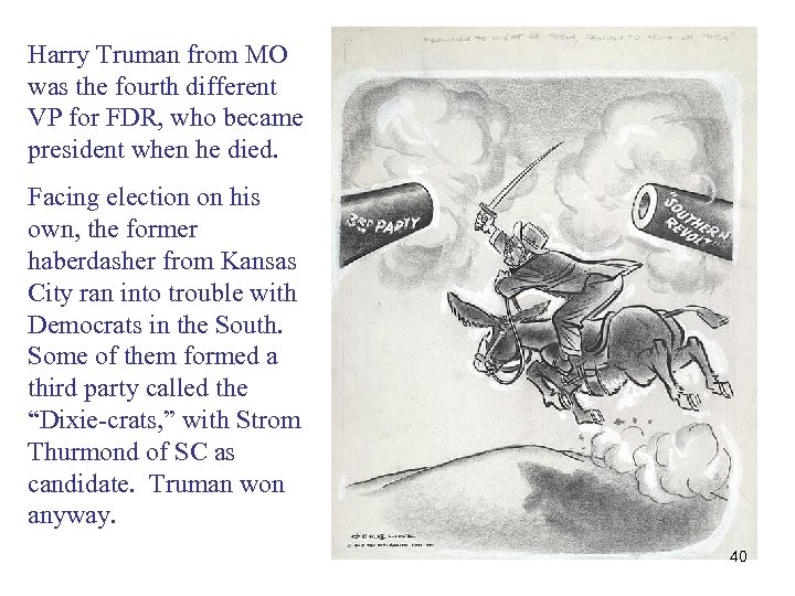 Harry Truman from MO was the fourth different VP for FDR, who became president