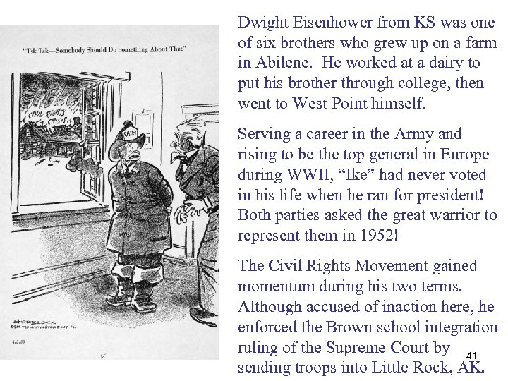 Dwight Eisenhower from KS was one of six brothers who grew up on a