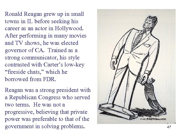 Ronald Reagan grew up in small towns in IL before seeking his career as