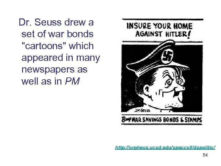 Dr. Seuss drew a set of war bonds
