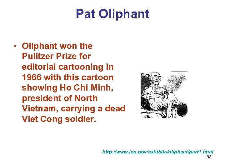 Pat Oliphant • Oliphant won the Pulitzer Prize for editorial cartooning in 1966 with