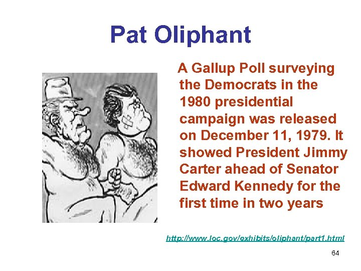 Pat Oliphant A Gallup Poll surveying the Democrats in the 1980 presidential campaign was