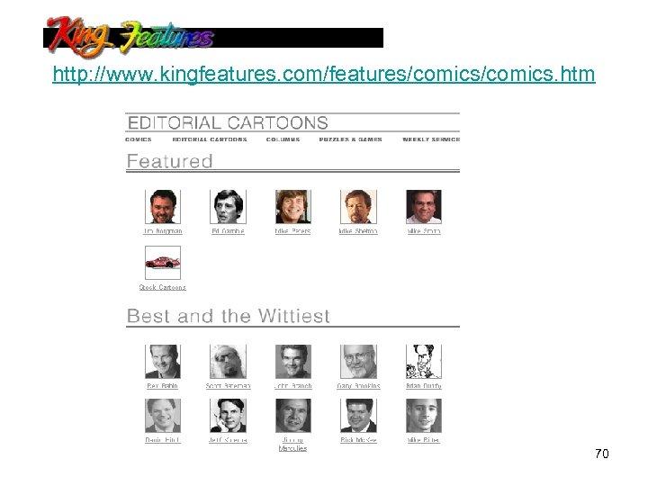 http: //www. kingfeatures. com/features/comics. htm 70