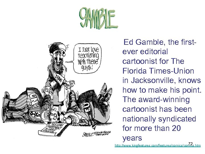 Ed Gamble, the firstever editorial cartoonist for The Florida Times-Union in Jacksonville, knows