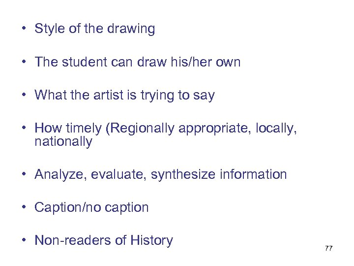 • Style of the drawing • The student can draw his/her own •