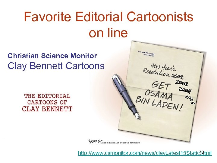 Favorite Editorial Cartoonists on line Christian Science Monitor Clay Bennett Cartoons 78 http: //www.