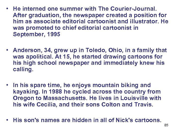 • He interned one summer with The Courier-Journal. After graduation, the newspaper created