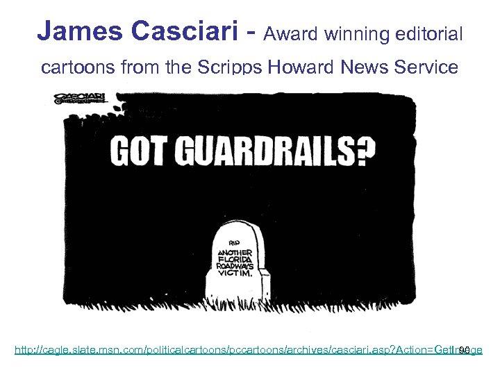 James Casciari - Award winning editorial cartoons from the Scripps Howard News Service http:
