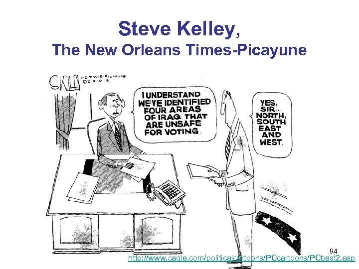 Steve Kelley, The New Orleans Times-Picayune 94 http: //www. cagle. com/politicalcartoons/PCbest 2. asp