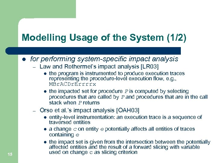 Modelling Usage of the System (1/2) l for performing system-specific impact analysis – Law