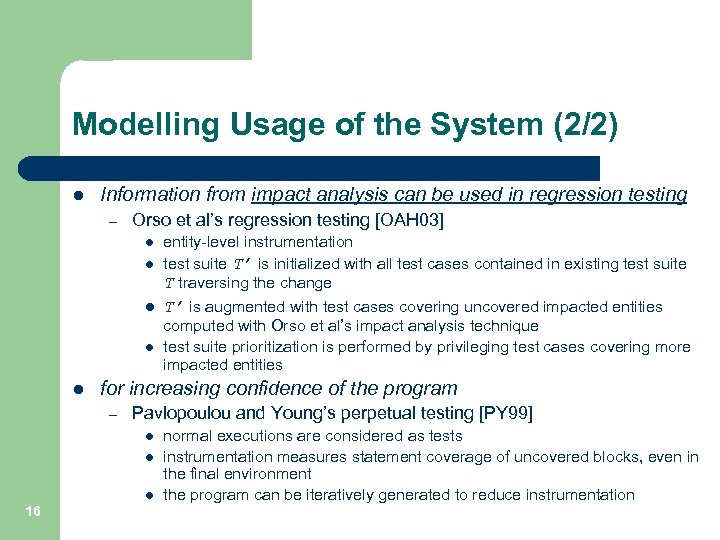 Modelling Usage of the System (2/2) l Information from impact analysis can be used