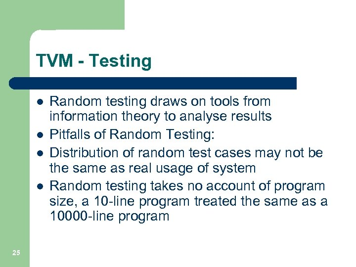 TVM - Testing l l 25 Random testing draws on tools from information theory