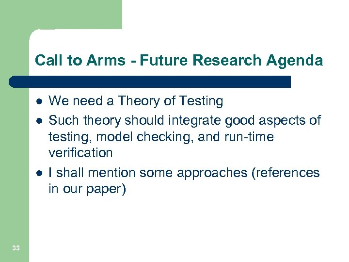 Call to Arms - Future Research Agenda l l l 33 We need a