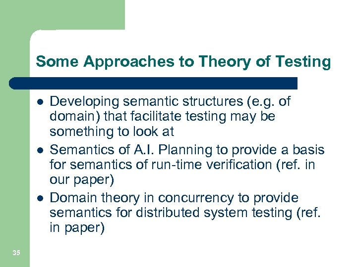 Some Approaches to Theory of Testing l l l 35 Developing semantic structures (e.