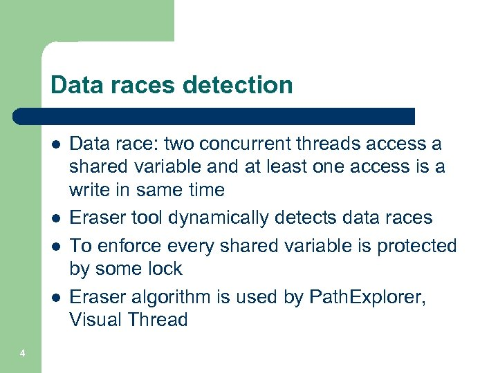 Data races detection l l 4 Data race: two concurrent threads access a shared